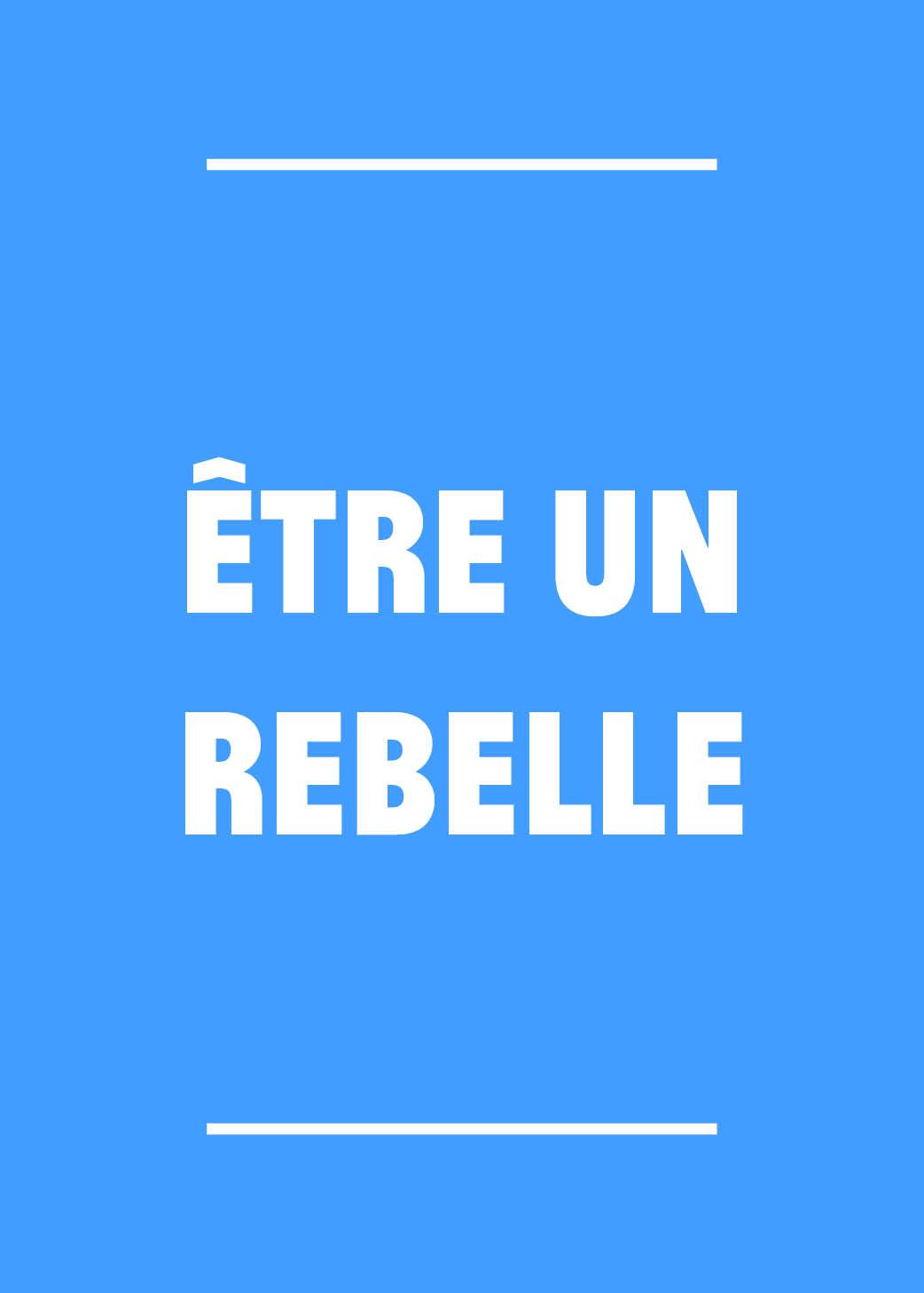 Je suis un rebelle